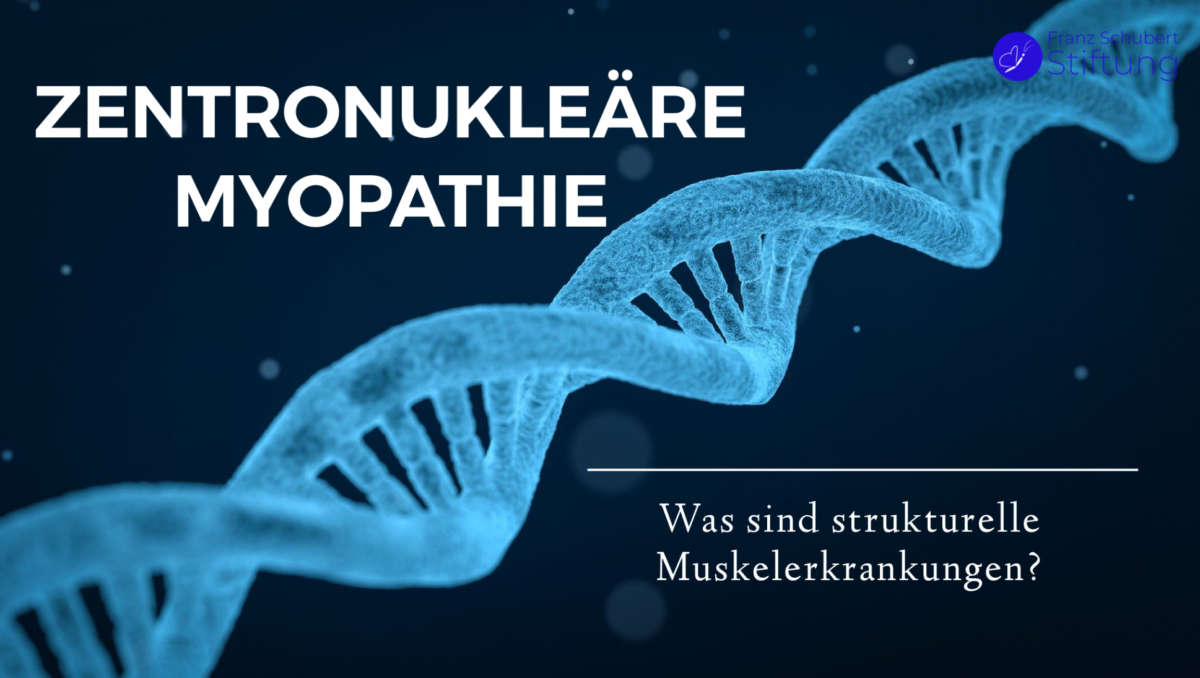 Zentronukleäre Myopathie