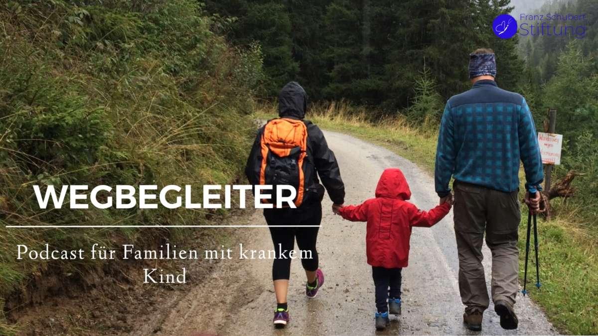 Wegbegleiter Podcast für Familien mit einem kranken Kind