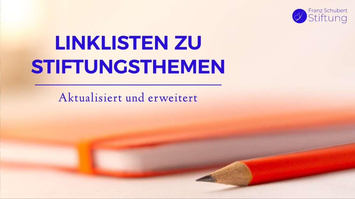 Linkliste und Informationssammlung zu Stiftungsthemen der Franz-Schubert-Stiftung